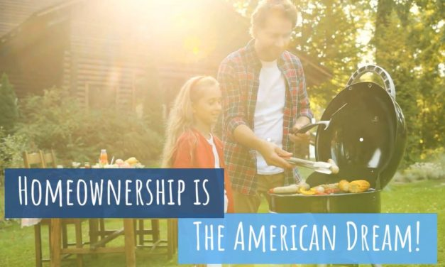 Why Own a Home? It's the American Dream!