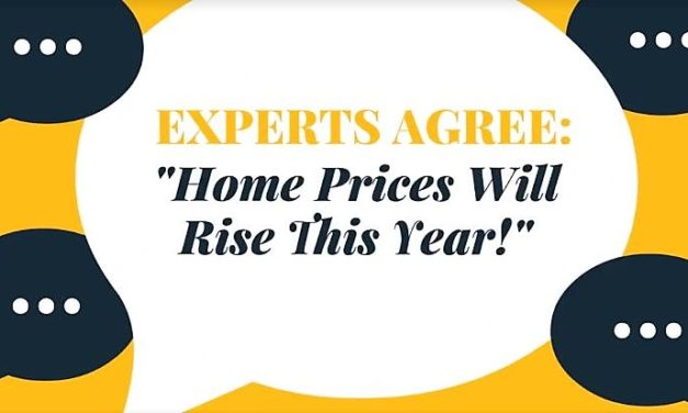 Experts Agree: 'Home Prices Will Rise This Year!'