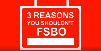 3 Reasons You Shouldn't FSBO